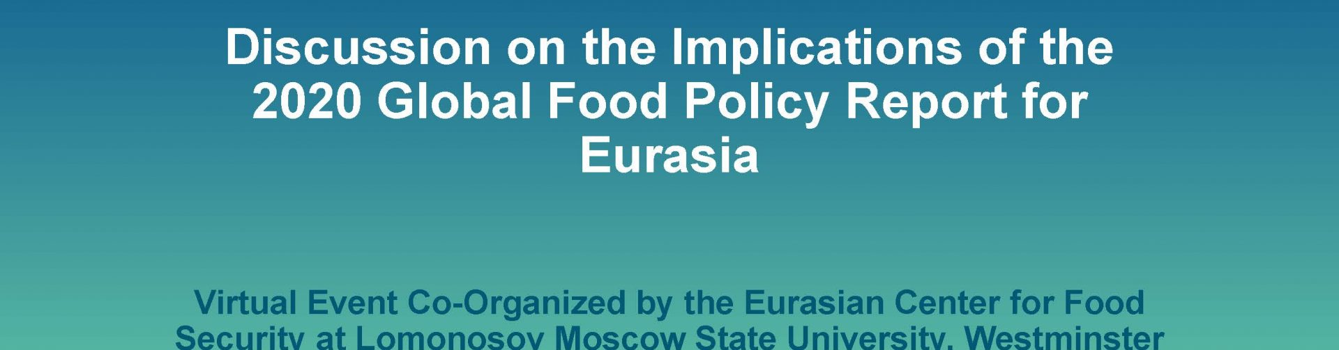 Virtual Event–Discussion on the Implications of the 2020 Global Food Policy Report for Eurasia